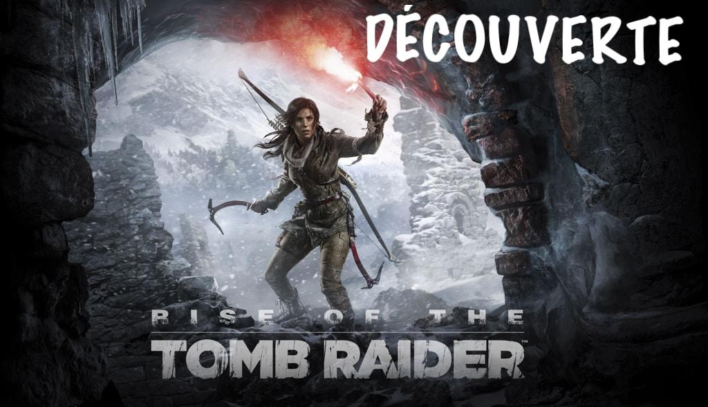 Découverte en vidéo de Rise of The Tomb Raider