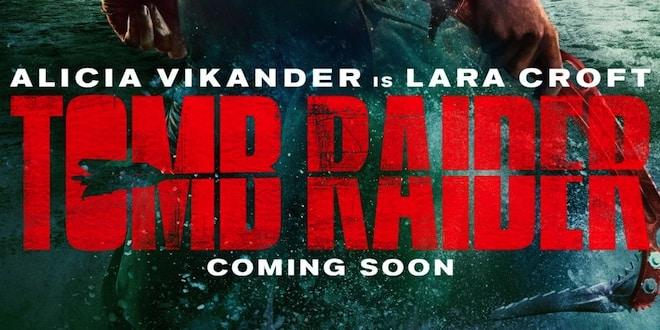 L'affiche et le teaser du film dévoilés — Tomb Raider