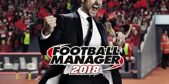 Football Manager 2018 dévoile ses nouveautés